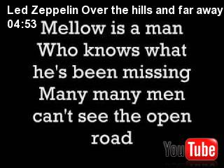 Led Zeppelin Over the hills and far away with lyrics